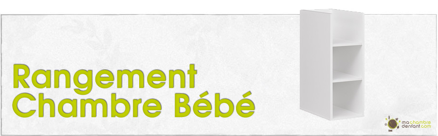 Rangement chambre b b vestiaires biblioth ques - Rangement chambre bebe ...